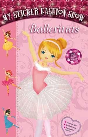 Ballerinas: Carte cu abțibilduri. Balerine de Anna Ziliz