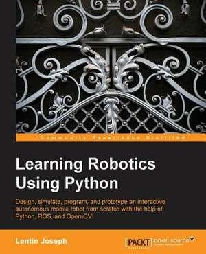 Learning Robotics Using Python de Lentin Joseph