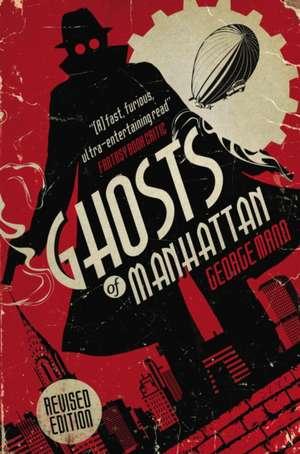 Ghosts of Manhattan (A Ghost Novel) de George Mann