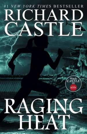 Raging Heat 6 - Raging Heat (Castle) de Richard Castle