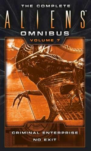 The Complete Aliens Omnibus: Volume Seven (Criminal Enterprise, No Exit) de Brian Evenson