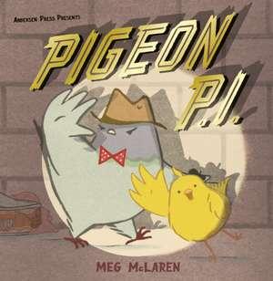 Pigeon P.I. de Meg McLaren