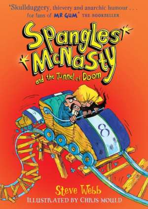 Spangles McNasty and the Tunnel of Doom de Steve Webb
