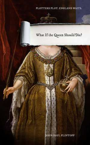 What If the Queen Should Die?