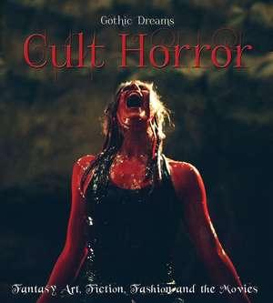 Cult Horror: Fantasy Art, Fiction & The Movies de Russ Thorne
