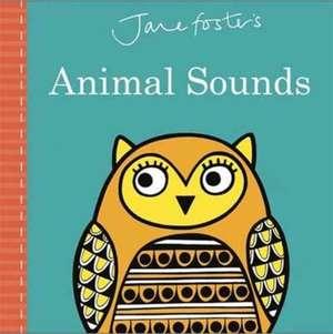 Jane Foster's Animal Sounds de Jane Foster