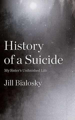 History of a Suicide de Jill Bialosky
