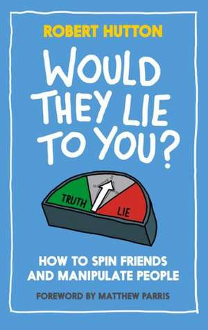 Would They Lie to You? de Robert Hutton