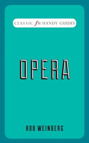 Opera:  Today's Business Leaders on Tomorrow's World de Robert Weinberg