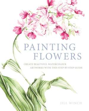Painting Flowers de Jill Winch