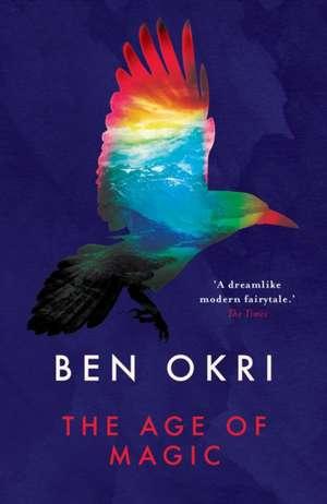 The Age of Magic de Ben Okri
