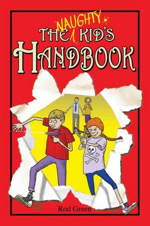 The Naughty Kid's Handbook