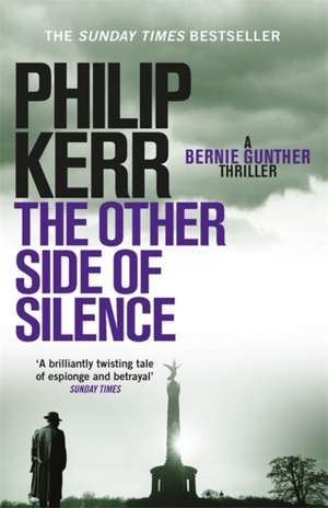 The Other Side of Silence de Philip Kerr