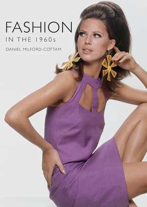 Fashion in the 1960s de Daniel Milford-Cottam