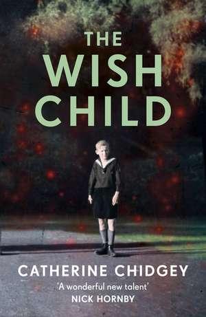 The Wish Child de Catherine Chidgey