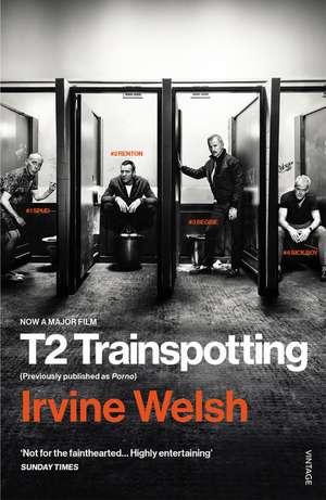 T2 Trainspotting. Film Tie-In de Irvine Welsh