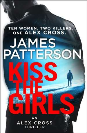 Kiss the Girls de James Patterson