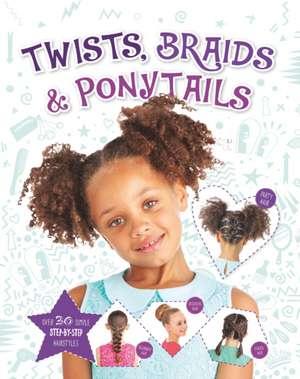 Twists, Braids and Ponytails