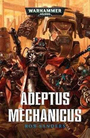 Adeptus Mechanicus de Rob Sanders
