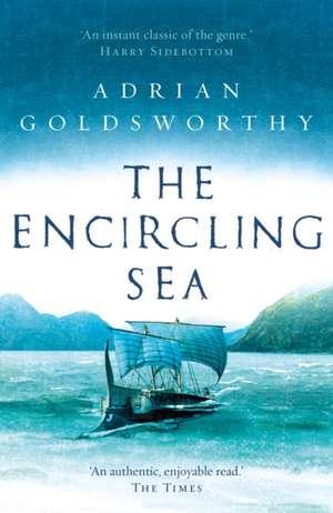The Encircling Sea de Adrian Goldsworthy