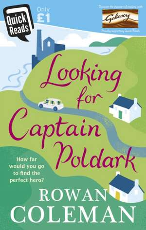 Looking for Captain Poldark de Rowan Coleman