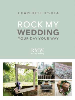Rock My Wedding: Your Day Your Way imagine