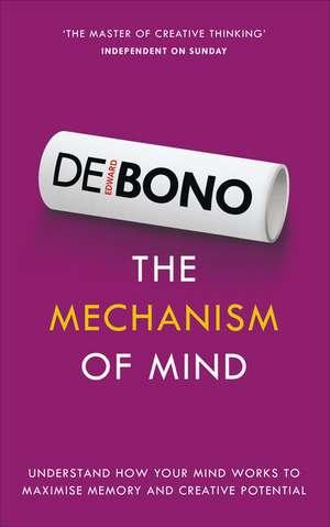 The Mechanism of Mind de Edward de Bono