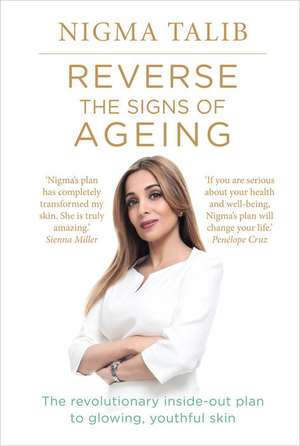 Reverse the Signs of Ageing de Dr. Nigma Talib