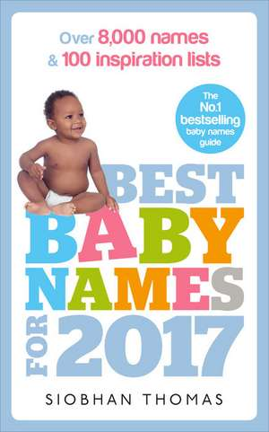 Best Baby Names for 2017 de Siobhan Thomas