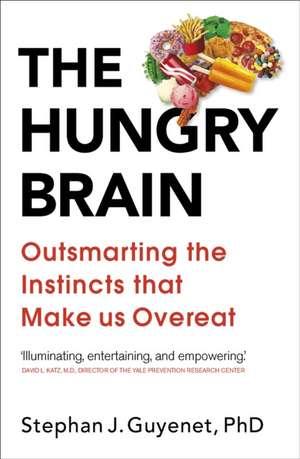 The Hungry Brain de Dr. Stephan Guyenet
