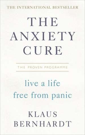 The Anxiety Cure de Klaus Bernhardt