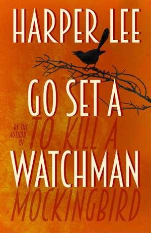 Go Set a Watchman de Harper Lee