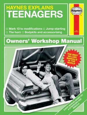 Haynes Explains Teenagers: All Models - From Mark 13 to Modifications - Accessories - Off-Road - Crash Recovery de Boris Starling
