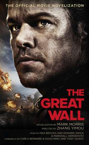 The Great Wall - The Official Movie Novelization de Mark Morris