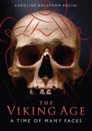 The Viking Age de Caroline Arcini