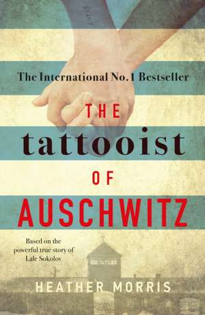 Tattooist of Auschwitz de Heather Morris