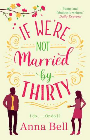 If We're Not Married by Thirty de Anna Bell