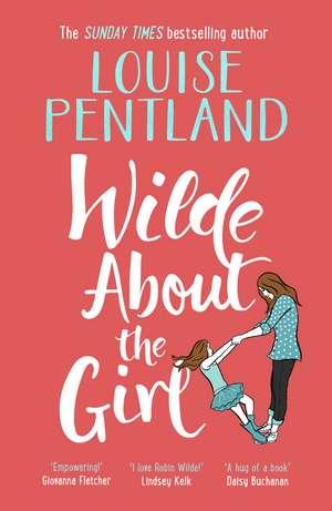 Wilde About The Girl de Louise Pentland