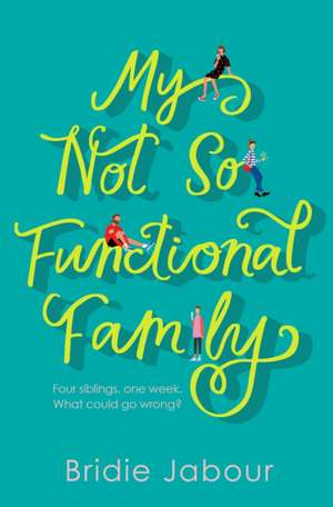 My Not So Functional Family de Bridie Jabour