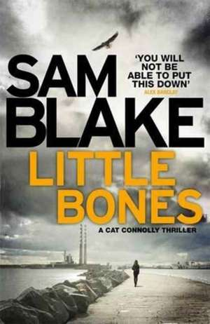 Blake, S: Little Bones de Sam Blake
