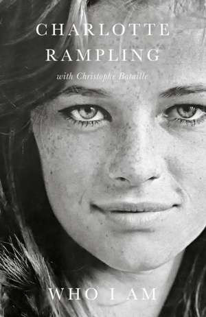 Who I Am de Charlotte Rampling