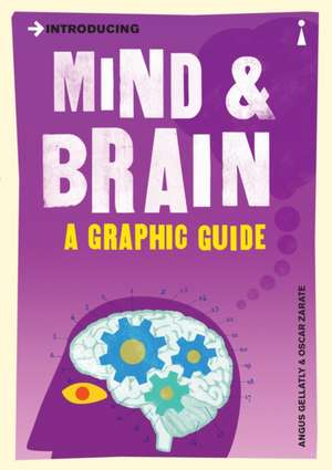 Introducing Mind and Brain: A Graphic Guide de Angus Gellatly