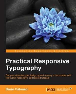 Practical Responsive Typography de Dario Calonaci