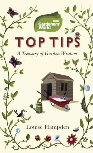 Gardeners' World Top Tips de Louise Hampden