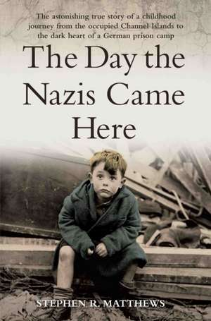 The Day the Nazis Came Here de Stephen Matthews
