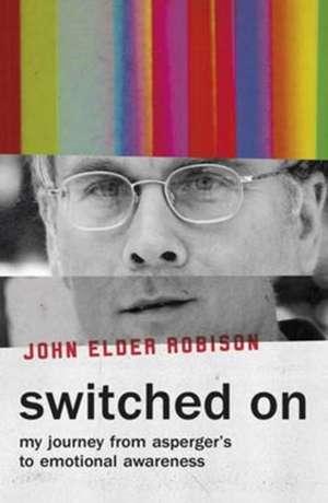 Switched On de John Elder Robison