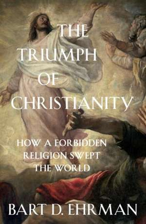 The Triumph of Christianity de Bart D. Ehrman