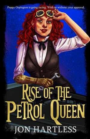 Rise of the Petrol Queen de Jon Hartless