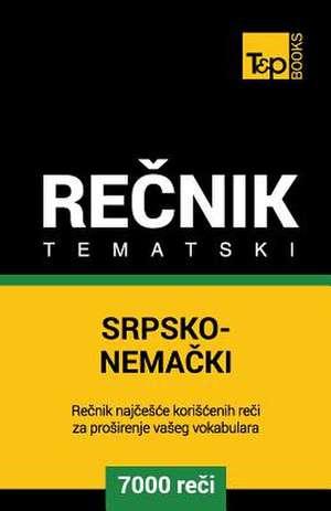 Srpsko-Nemacki Tematski Recnik - 7000 Korisnih Reci de Andrey Taranov