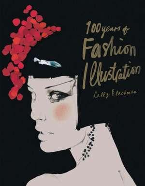 100 Years of Fashion Illustration de Cally Blackman